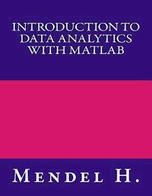 Bog, paperback Introduction to Data Analytics with MATLAB af Mendel H