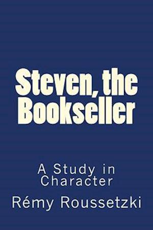 Bog, paperback Steven, the Bookseller af Remy Joseph Roussetzki