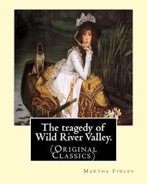 Bog, paperback The Tragedy of Wild River Valley. by af Martha Finley