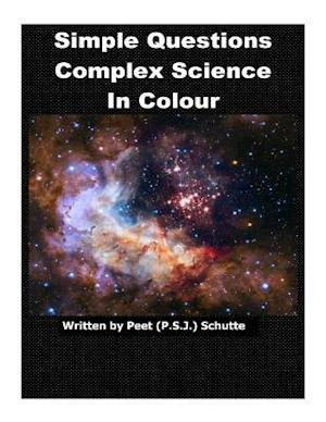 Bog, paperback Simple Questions Complex Science in Colour af Peet (P S. J. ). Schutte