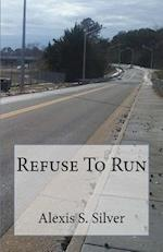 Refuse to Run