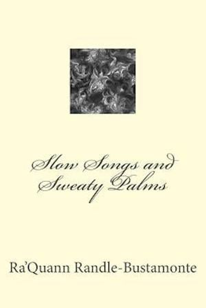 Bog, paperback Slow Songs and Sweaty Palms af Ra'quann Randle-Bustamonte