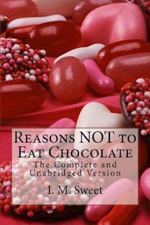 Bog, paperback Reasons Not to Eat Chocolate af I. M. Sweet