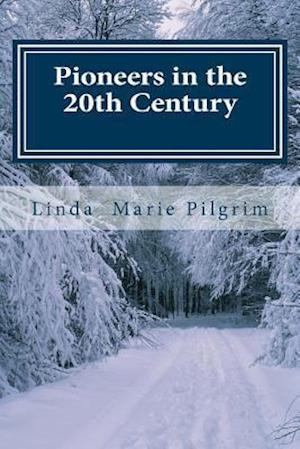 Bog, paperback Pioneers in the 20th Century af Linda Marie Pilgrim