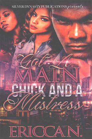 Bog, paperback Got a Main Chick and a Mistress af Ericca N.