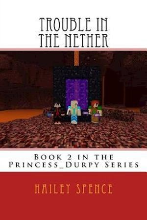 Bog, paperback Trouble in the Nether af Hailey Spence