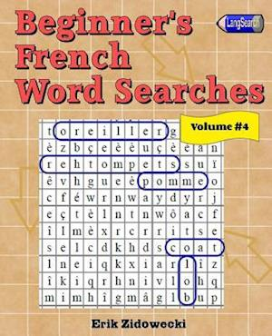 Bog, paperback Beginner's French Word Searches - Volume 4 af Erik Zidowecki
