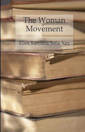 Bog, paperback The Woman Movement af Ellen Karolina Sofia Key