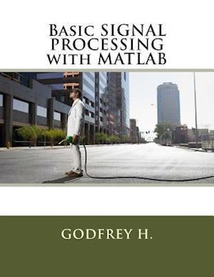 Bog, paperback Basic Signal Processing with MATLAB af Godfrey H