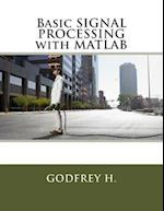 Basic Signal Processing with MATLAB af Godfrey H