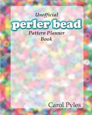 Bog, paperback Unofficial Perler Bead Pattern Planner Book af Carol Pyles