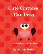 Cute Critters Can Pray- A Memory Verse Journal