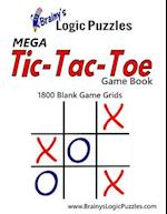 Brainy's Logic Puzzles Mega Tic-Tac-Toe Game Book 1800 Blank Game Grids