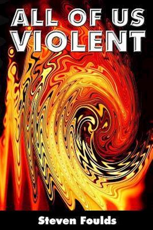 Bog, paperback All of Us Violent af Steven Foulds