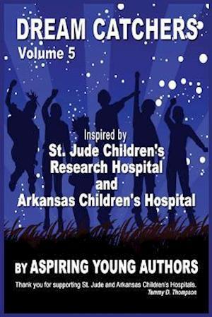 Bog, paperback Dream Catchers Volume 5 af Tammy D. Thompson, Aspiring Young Authors