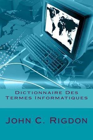 Bog, paperback Dictionnaire Des Termes Informatiques af John C. Rigdon