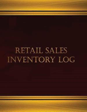 Retail Sales Inventory Log (Log Book, Journal - 125 Pgs, 8.5 X 11 Inches)