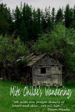 Bog, paperback Mite Childe's Wanderings af Dawn Flybirdie Hawks