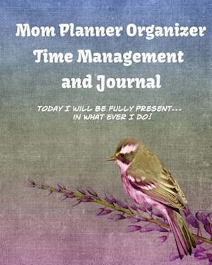 Bog, paperback Mom Planner Organizer Time Management and Journal af Debbie Miller