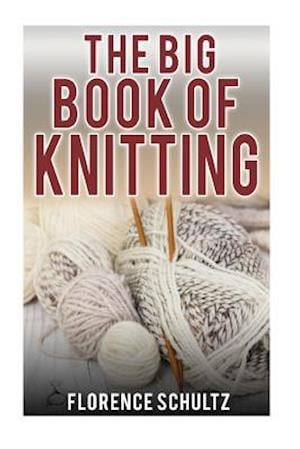 Bog, paperback The Big Book of Knitting af Florence Schultz