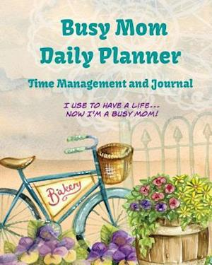 Bog, paperback Busy Mom Daily Planner Time Management and Journal af Debbie Miller