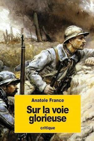 Bog, paperback Sur La Voie Glorieuse af Anatole France