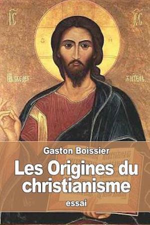 Bog, paperback Les Origines Du Christianisme af Gaston Boissier