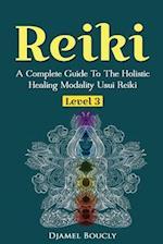 Reiki Level 3 / Master a Complete Guide to the Holistic Healing Modality Usui Reiki Level