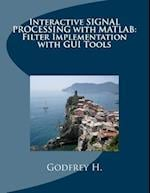 Interactive Signal Processing with MATLAB af Godfrey H