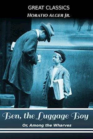 Bog, paperback Ben, the Luggage Boy af Horatio Alger Jr