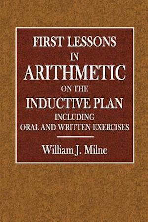 Bog, paperback First Lessons in Arithmetic IO the Inductive Plan af William J. Milne