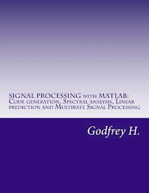 Bog, paperback Signal Processing with MATLAB af Godfrey H