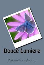 Douce Lumiere af Mme Marguerite Audoux