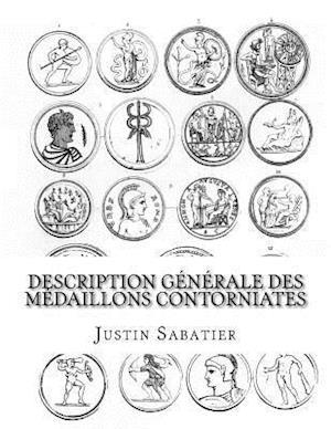 Bog, paperback Description Generale Des Medaillons Contorniates af Justin Sabatier