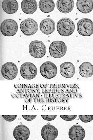 Bog, paperback Coinage of Triumvirs, Antony, Lepidus and Octavian af H. A. Grueber