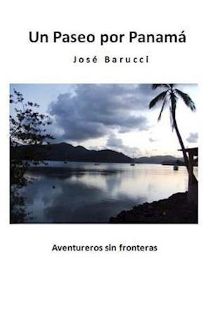 Bog, paperback Un Paseo Por Panama Version Color af Jose Barucci