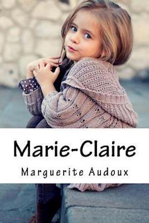 Bog, paperback Marie-Claire af Mme Marguerite Audoux