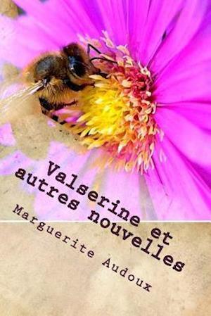 Bog, paperback Valserine Et Autres Nouvelles af Mme Marguerite Audoux