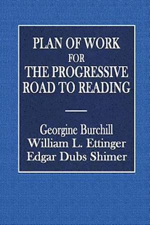 Bog, paperback Plan of Work for the Progressive Road to Reading af Edgar Dubs Shimer, William L. Ettinger, Georgine Burchill