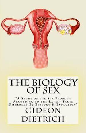 Bog, paperback The Biology of Sex af Gideon Dietrich
