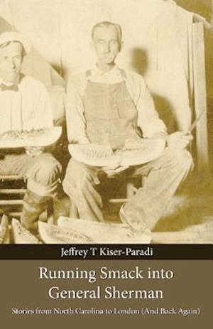 Bog, paperback Running Smack Into General Sherman af Jeffrey T. Kiser-Paradi
