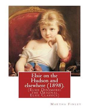 Bog, paperback Elsie on the Hudson and Elsewhere (1898). by af Martha Finley