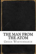 The Man from the Atom af Green Peyton Wertenbaker