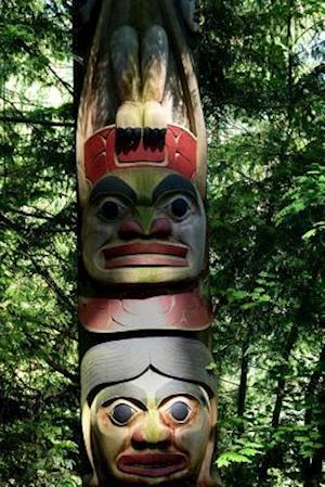 Bog, paperback A Totem Pole in the Canadian Woods af Unique Journal