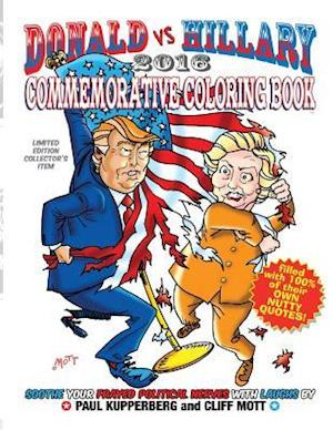 Bog, paperback Donald Vs Hillary 2016 Commemorative Coloring Book af Paul Kupperberg