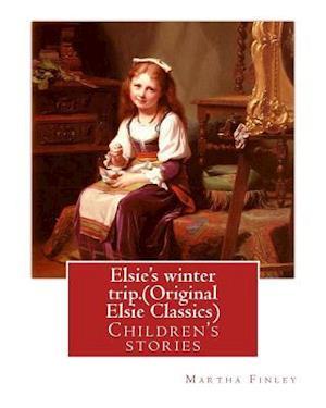 Bog, paperback Elsie's Winter Trip. by af Martha Finley
