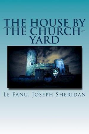 Bog, paperback The House by the Church-Yard af Le Fanu Joseph Sheridan