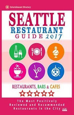 Bog, paperback Seattle Restaurant Guide 2017 af Arthur S. Dickinson