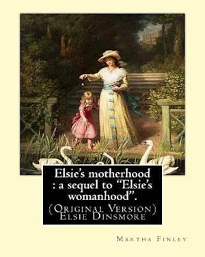 Bog, paperback Elsie's Motherhood af Martha Finley