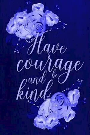 Bog, paperback Chalkboard Journal - Have Courage and Be Kind (Blue) af Marissa Kent